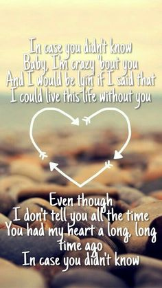 One of my favorite songs. Cry every time I hear it on the radio. Yes I cry at anything emotional and sensitive. Brett Young - In Case You Didn't Know Lyrics