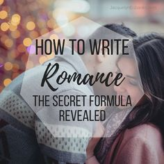 Thinking about writing a romance novel? Romantic comedy writer Jacquelyn Eubanks breaks down how to write romance, revealing her secret formula.