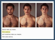 Science of men's facial hair. What facial hair does. Make you that much hotter!! Love it!!