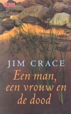 Een man, de vrouw en de dood is een intrigerende, fenomenale roman van de Brit Jim Crace