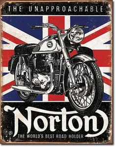 Vintage Motorcycles Sam's Man Cave - Norton Best Road Holder Tin Sign - Tin sign with rolled edges featuring a Norton motorcycle, with a Union Jack background, and THE UNAPPROACHABLE. Moto Norton, Norton Cafe Racer, Norton Motorcycle, Norton Bike, Pub Vintage, Poster Vintage, Vintage Bikes, Vintage Motorcycles, Vintage Metal Signs