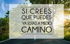 Si crees que puedes ya estas a medio CAMINO #frasedeldia #frasemotivadora #colombia #cucuta
