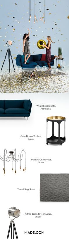 Be daring and playful with your interior style. Create the look in your home with our stunning Wes sofa, designed by Cate & Nelson. And the Cora drinks trolley is a great addition if you're throwing a party. Plus, it makes a stylish side table. Turn your living room into a dance floor with our picks of party lighting - the Starkey chandelier and Alfred tripod floor lamp.