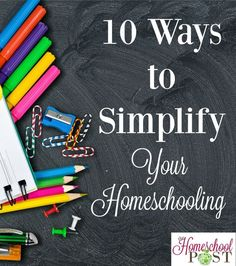 If you're feeling overwhelmed, try these 10 ways to simplify your homeschooling. Get organized and restore the joy in your homeschool day!