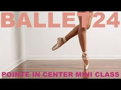 Ballet Workout: Pointe In Center Mini Class - YouTube