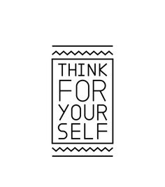 think 4 ur self The Words, Cool Words, Words Quotes, Me Quotes, Motivational Quotes, Inspirational Quotes, Happy Quotes, Mantra, Word Up