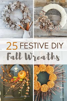 One of the prettiest items for fall decor is a fall wreath! Here are 25 festive DIY fall wreaths that you create yourself for a fraction of the cost!