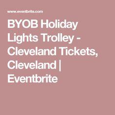 BYOB Holiday Lights Trolley - Cleveland Tickets, Cleveland | Eventbrite