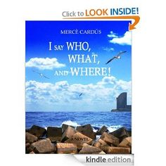 I say Who, What, and Where! An inspirational novel about the courage to be oneself freely in spite of inner and outer conditioning.