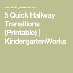 5 Quick Hallway Transitions {Printable} | KindergartenWorks