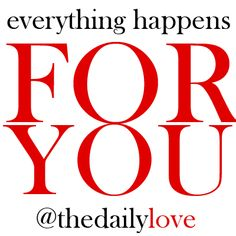 everything happens for you! #TDL