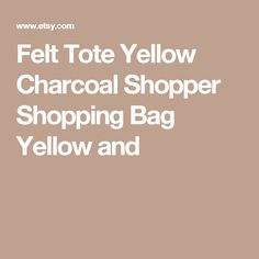 Felt Tote Yellow Charcoal Shopper Shopping Bag Yellow and