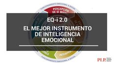 EQ-i 2.0 - El Mejor Instrumento de Inteligencia Emocional