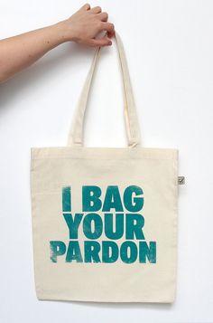 Eco Friendly Tote Bag I Bag Your Pardon Screen by UrbanPrey