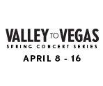 Valley To Vegas: Spring Concert Series