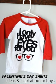 I only have eyes for you - the perfect DIY Valentine's Day shirt for boys. Use heat transfer materials and a heat press to make yours.
