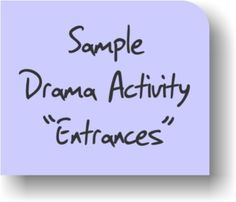 This is a terrific site! Amazing curriculum. Can be used in regular classroom for games or in a drama classroom setting. The kids LOVE it!