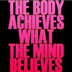 The body achieves what the mind believes - Inspirational Quote, Daily Quotes, Success Quotes, Positive Thinking, Positive Mindset , Personal Growth, Personal Development, Self Improvement, Think and Grow Rich, Napoleon Hill, Robert Kiyosaki, Tony Robbins,