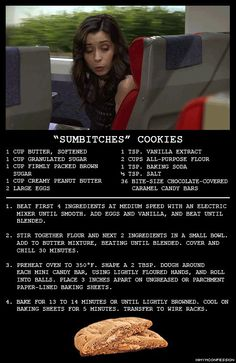 """HIMYM """"Sumbitches"""" cookies I might use Caramellos or Rollos as the candy :) yum yum Cookie Desserts, Just Desserts, Delicious Desserts, Yummy Food, How I Met Your Mother, Yummy Treats, Sweet Treats, Food For Thought, Love Food"""