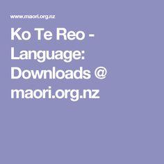 Ko Te Reo - Language: Downloads @ maori.org.nz