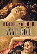 Blood and Gold - Anne Rice tells the story of Marius.