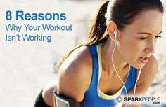 8 Reasons Why Your Workout Isn't Working | SparkPeople