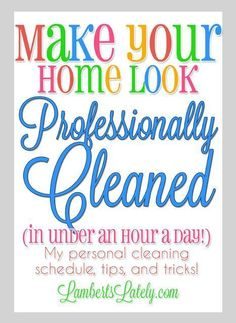 Great tips for making your home look professionally cleaned... includes free printable cleaning schedule! Great for both a working mom or a stay at home mom.