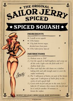Sailor Jerry Spiced Squash. Acorn squash, butter, dark brown sugar, Sailor Jerry Spiced Rum. No longer listed on the site.