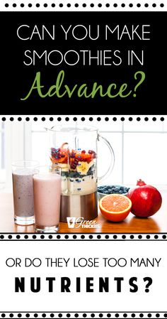 Can You Make Smoothies In Advance? Or Do They Lose Too Many Nutrients?