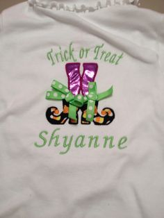 Halloween shirt with witches feet Trick or Treat and name  Find us on FB  https://www.facebook.com/pages/Gigis-Pick-Stitch-Creations/611663832197866