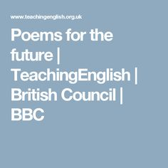 Poems for the future   TeachingEnglish   British Council   BBC