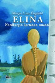 lataa / download ELINA, NORDBERGIN KARTANON EMÄNTÄ epub mobi fb2 pdf – E-kirjasto