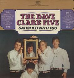 DC5AS: 1966 EPIC LN 24212 US:  A1Satisfied With You-DENIS PAYTON A2Go On-LENNY DAVIDSON A3Do You Still Love Me-DENIS PAYTON A4I Meant You-DENIS PAYTON A5Look Before You Leap-LENNY DAVIDSON B1Please Tell Me Why-MIKE SMITH B2You Never Listen-DENIS PAYTON B3I Still Need You-LENNY DAVIDSON B4It'll Only Hurt For A Little While-MIKE SMITH B5Good Lovin'-R. CLARK/A. RESNICK