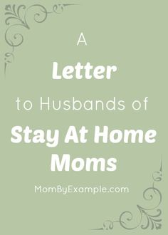 A Letter to Husbands of Stay At Home Moms