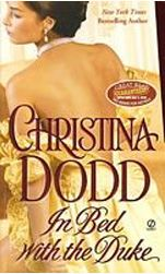 """IN BED WITH THE DUKE by Christina Dodd (Book 9 in the Governess Brides #Historical #Romance series)   """"Demure lady's companion Emma Chegwidden never defies society's rules. Until the night she runs straight into the arms of the mysterious and menacing Reaper…""""   Click to read an excerpt!"""