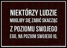 Stylowa kolekcja inspiracji z kategorii Humor Words Of Wisdom Quotes, Wise Words, Life Quotes, Wtf Funny, Funny Memes, Humor, My Guy, Motto, Affirmations