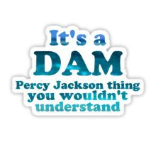 """It's a Dam Percy Jackson Thing"" Blue Sea Writing Sticker"