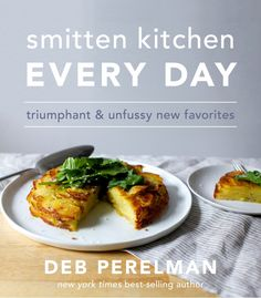 Buy Smitten Kitchen Every Day: Triumphant and Unfussy New Favorites: A Cookbook by Deb Perelman and Read this Book on Kobo's Free Apps. Discover Kobo's Vast Collection of Ebooks and Audiobooks Today - Over 4 Million Titles! New York Times, Cilantro, Smitten Kitchen Cookbook, Cookies Gluten Free, Sunday Suppers, Sticky Toffee, Rigatoni, Ceviche, Spaghetti Squash