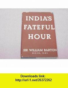 Indias fateful hour William Barton ,   ,  , ASIN: B0007J0G9Y , tutorials , pdf , ebook , torrent , downloads , rapidshare , filesonic , hotfile , megaupload , fileserve