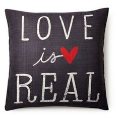 """Love is Real"" 20x20 Pillow, Black from One Kings Lane on Catalog Spree, my personal digital mall."