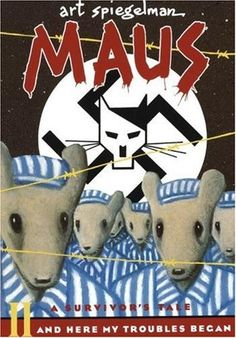 Maus II : And Here My Troubles Began by Art Spiegelman