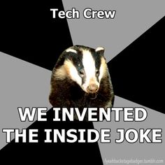 Backstage Badger (theatre techies)