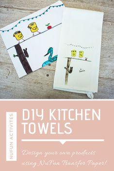 Design your own kitchen towels using NuFun's transfer paper!