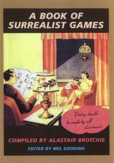 A Book of Surrealist Games by Alastair Brotchie http://www.amazon.com/dp/1570620849/ref=cm_sw_r_pi_dp_pk8Fwb13XG37W