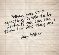 Quote from the book, Blue Like Jazz by Donald Miller