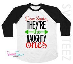 3260ab24 Christmas Shirt , Christmas Shirt For Kids , Funny Christmas Shirts , Dear Santa  Shirt , Dear Santa They're The Naughty Ones Shirt