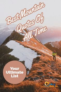 Best mountain quotes of all time. These 30 beautiful quotes will inspire you to conquer the obstacles in your life and bring you to new heights. Mountain Quotes, Mountain Sunset, Places Around The World, Travel Around The World, Calling Quotes, Round Earth, Place Quotes, Sunset Quotes, Love Challenge