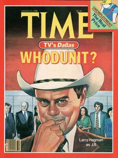 This is a cover of Time Magazine representing the show Dallas during the Dallas Tv Show, Larry Hagman, 80 Tv Shows, Real Tv, Time Magazine, Magazine Covers, 80s Tv, Classic Tv, The Guardian