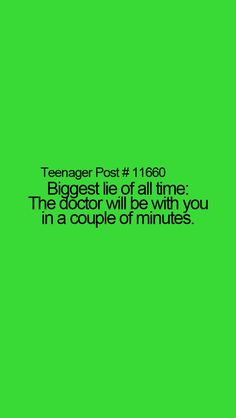 So true doctors take forever