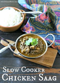 Slow Cooker Chicken Saag. It is perfect for a mostly hands-off weeknight dinner, it's filling, freezes well, super easy to make, has a healthy dose of greens in the dish and makes almost everyone in my family happy. It's paleo, whole30, diary free and gluten free, and what mom doesn't love a yummy slow cooker dinner!
